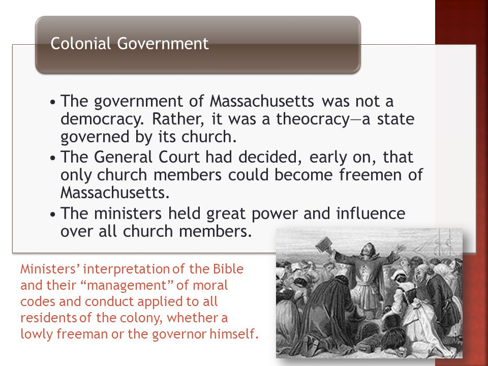 The government of Massachusetts was not a democracy.