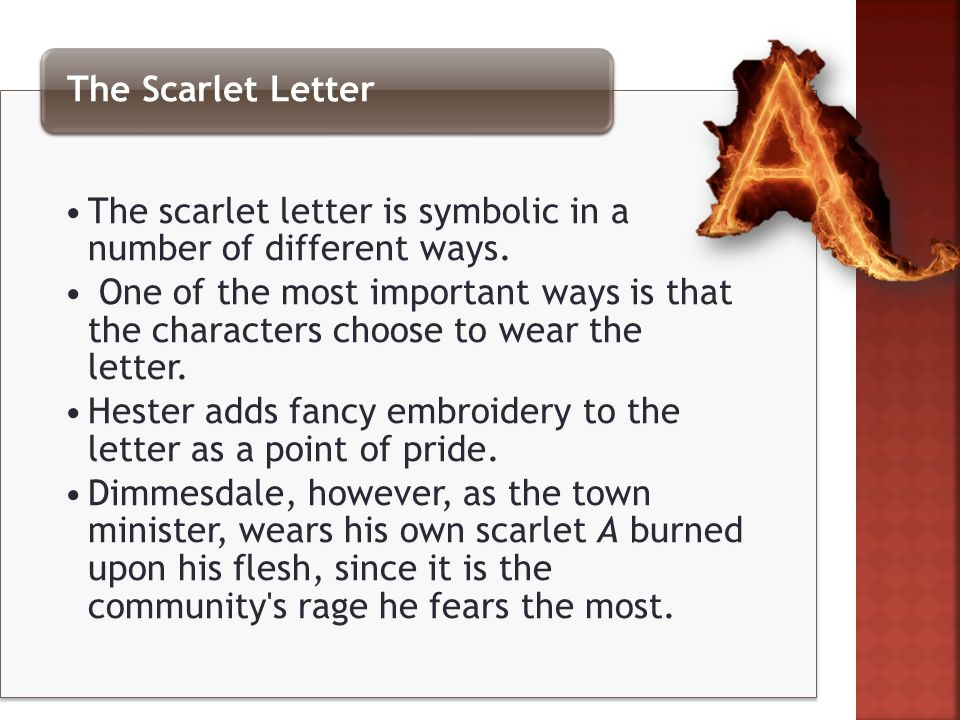 The scarlet letter is symbolic in a number of different ways.