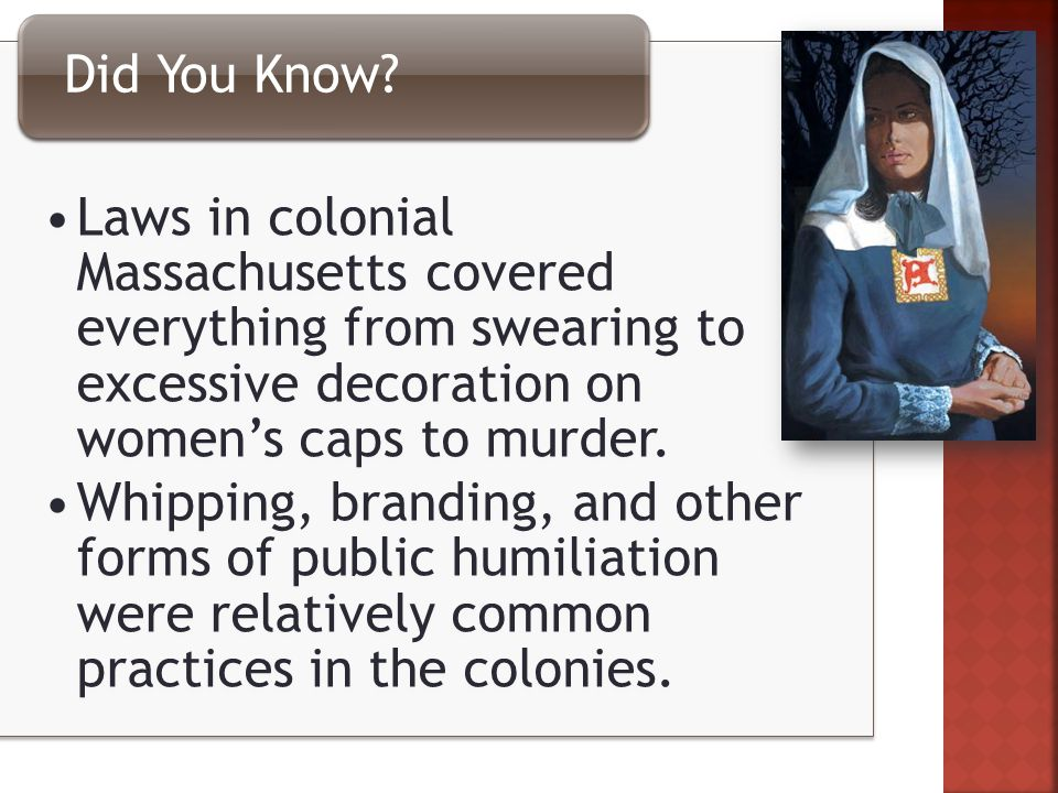 Laws in colonial Massachusetts covered everything from swearing to excessive decoration on women's caps to murder.