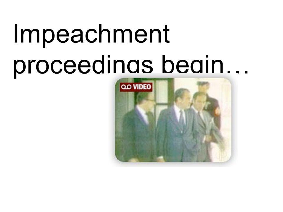 Impeachment proceedings begin…
