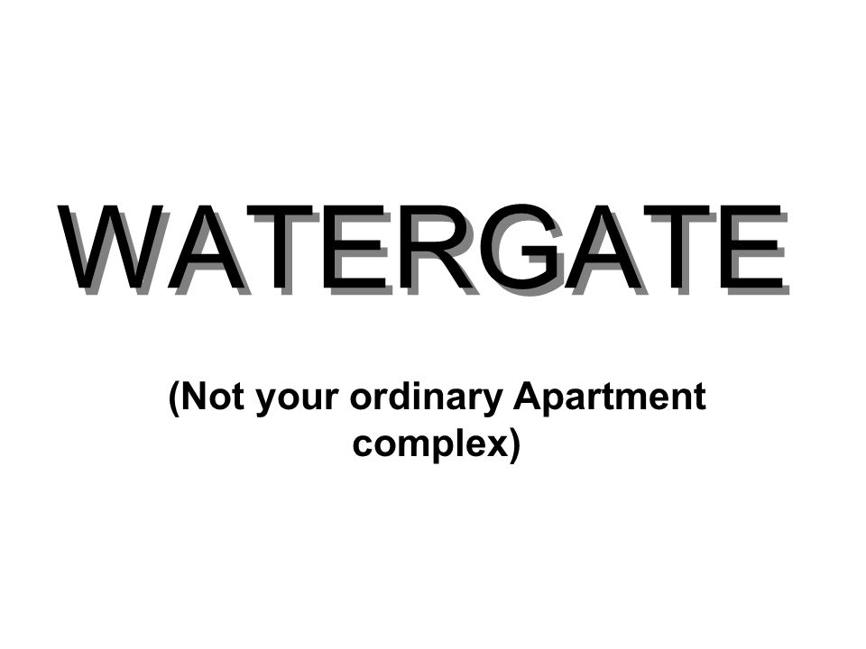 WATERGATE (Not your ordinary Apartment complex)