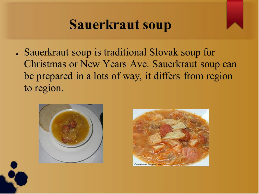Sauerkraut soup ● Sauerkraut soup is traditional Slovak soup for Christmas or New Years Ave.