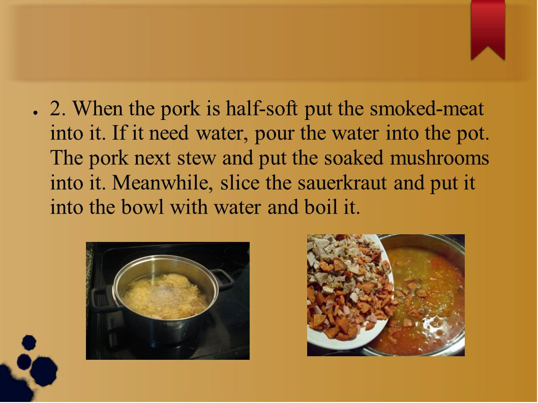 ● 2.When the pork is half-soft put the smoked-meat into it.