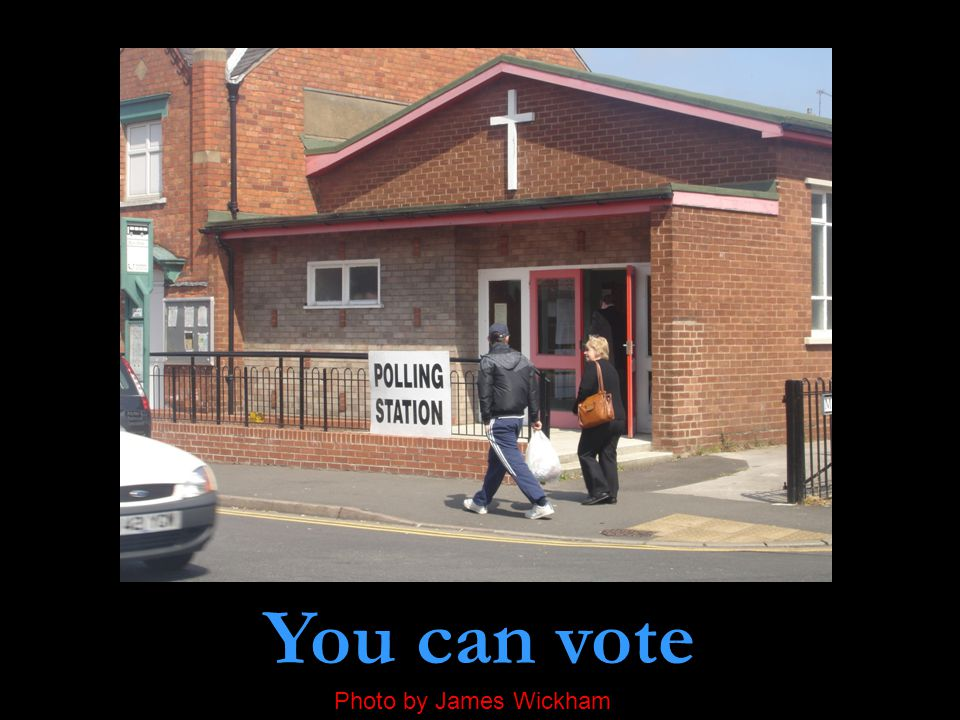 You can vote Photo by James Wickham