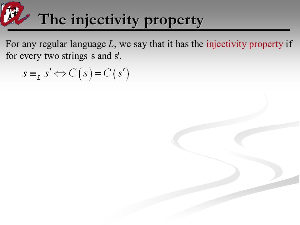 The injectivity property For any regular language L, we say that it has the injectivity property if for every two strings s and s ,