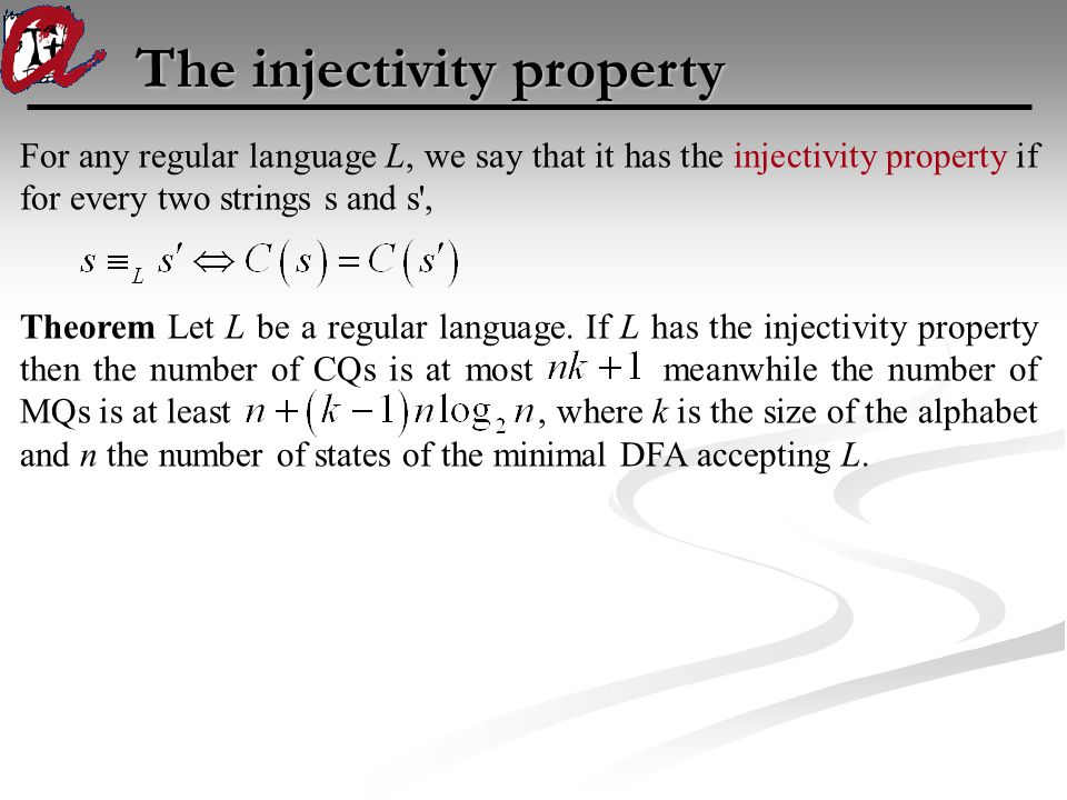 The injectivity property For any regular language L, we say that it has the injectivity property if for every two strings s and s , Theorem Let L be a regular language.