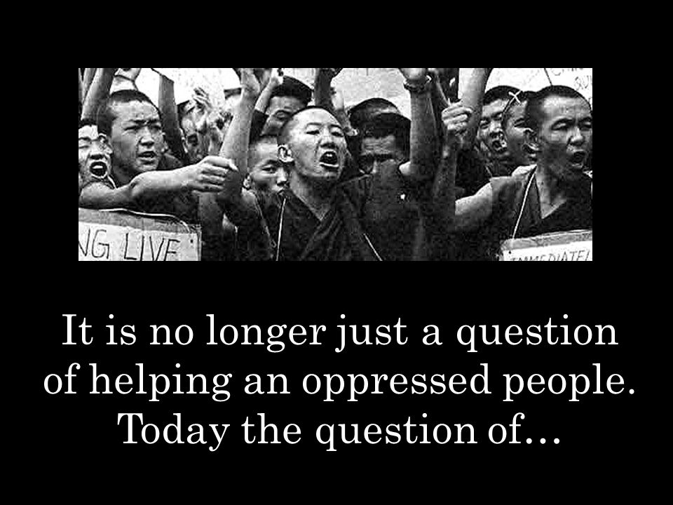 It is no longer just a question of helping an oppressed people. Today the question of…