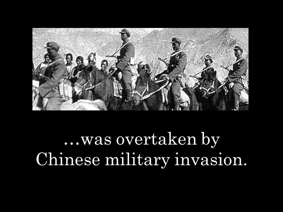 …was overtaken by Chinese military invasion.