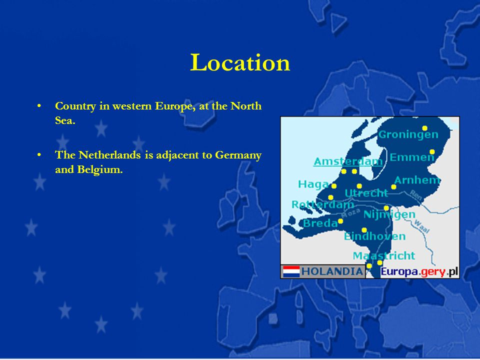 Location Country in western Europe, at the North Sea.
