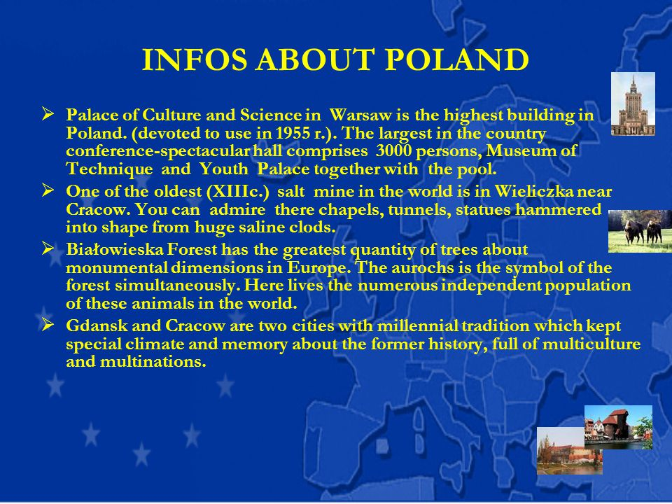 INFOS ABOUT POLAND  Palace of Culture and Science in Warsaw is the highest building in Poland.
