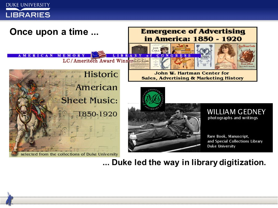 Once upon a time...... Duke led the way in library digitization.
