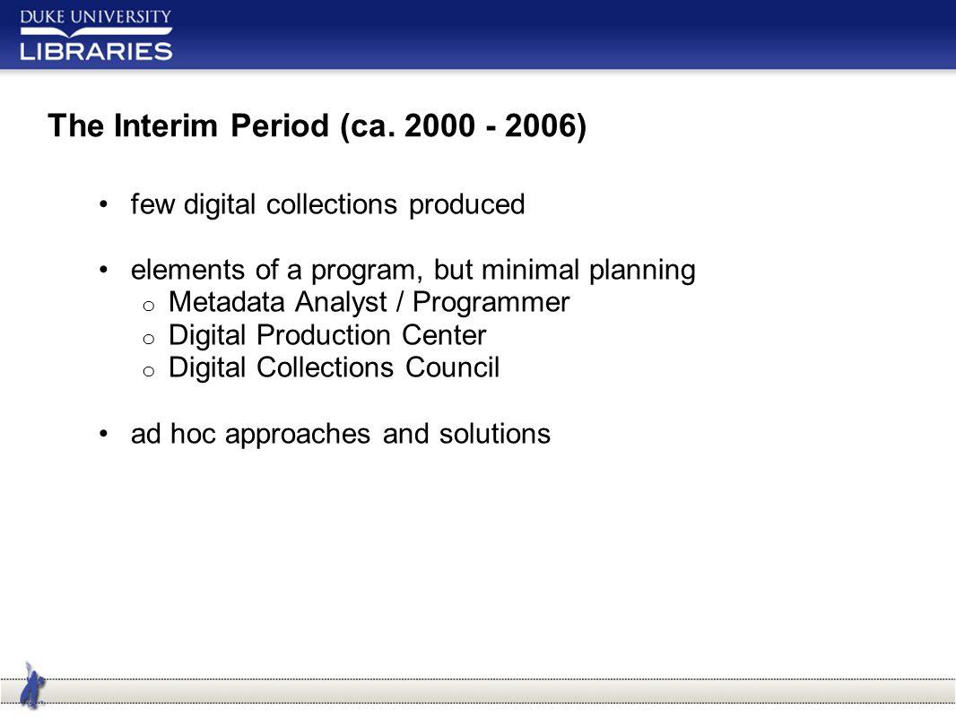 The Interim Period (ca.