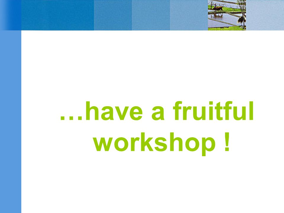 …have a fruitful workshop !