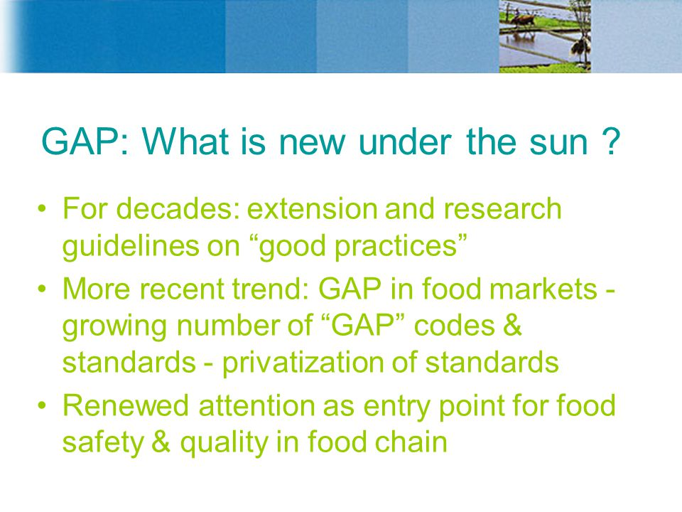 GAP: What is new under the sun .