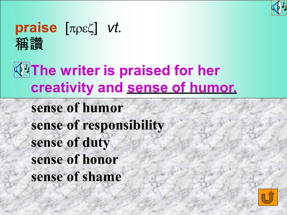 Words for Production 14.praise [ prez ] n.