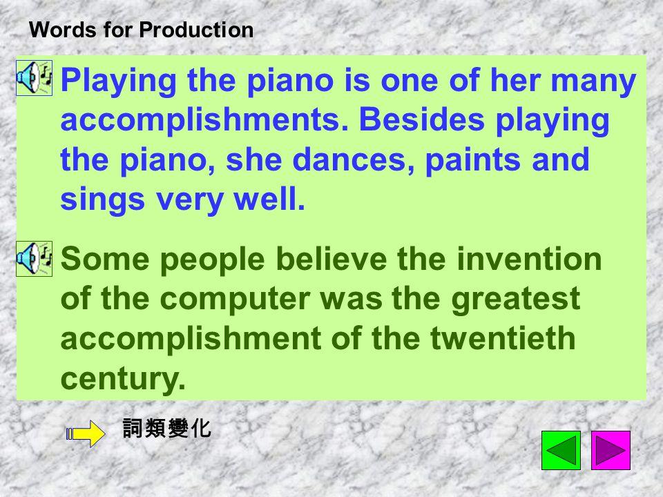 Words for Production 22.accomplishment [ 1`kAmplISm1nt ] n.