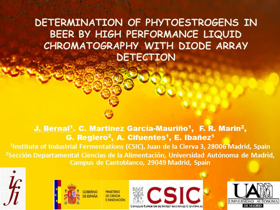 DETERMINATION OF PHYTOESTROGENS IN BEER BY HIGH PERFORMANCE LIQUID CHROMATOGRAPHY WITH DIODE ARRAY DETECTION J.