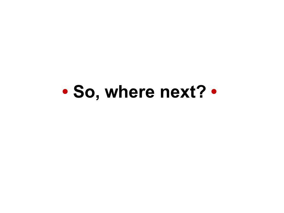 So, where next