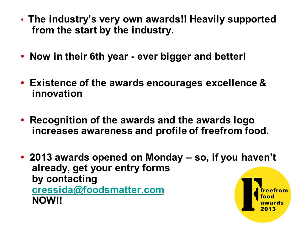 The industry's very own awards!. Heavily supported from the start by the industry.