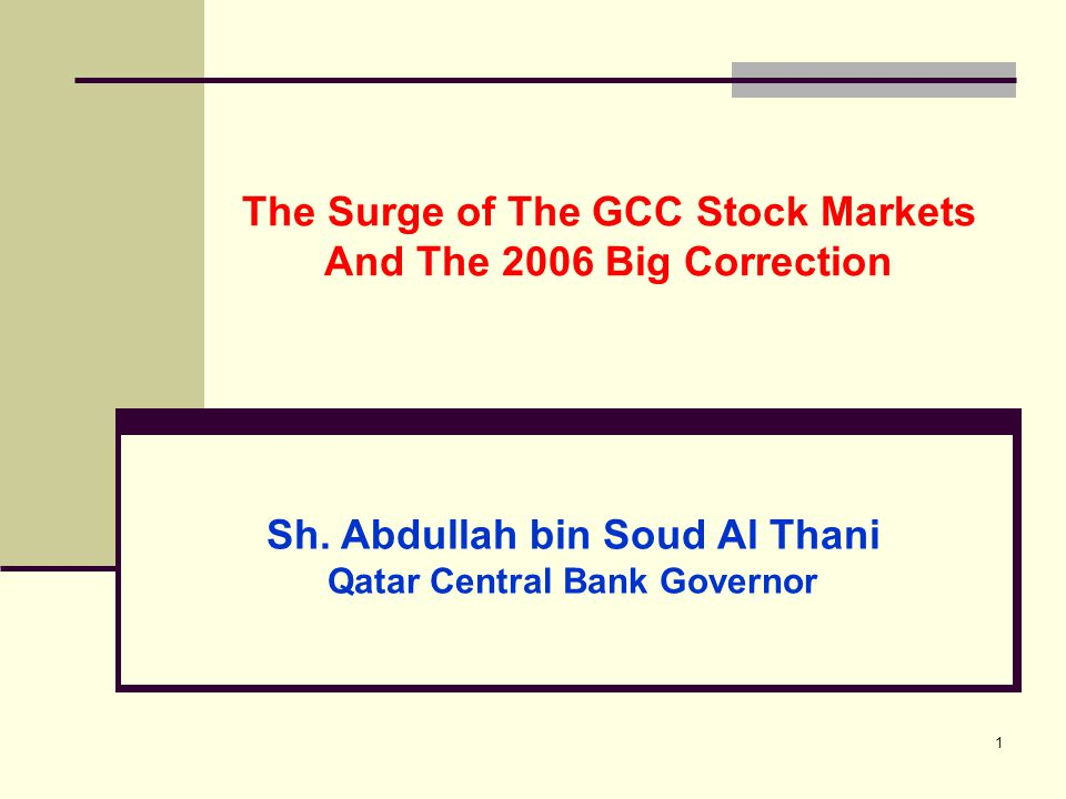 1 The Surge of The GCC Stock Markets And The 2006 Big Correction Sh.