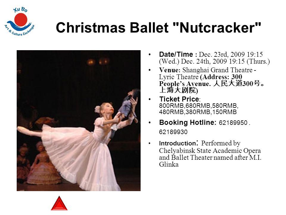 Christmas Ballet Nutcracker Date/Time : Dec. 23rd, 2009 19:15 (Wed.) Dec.