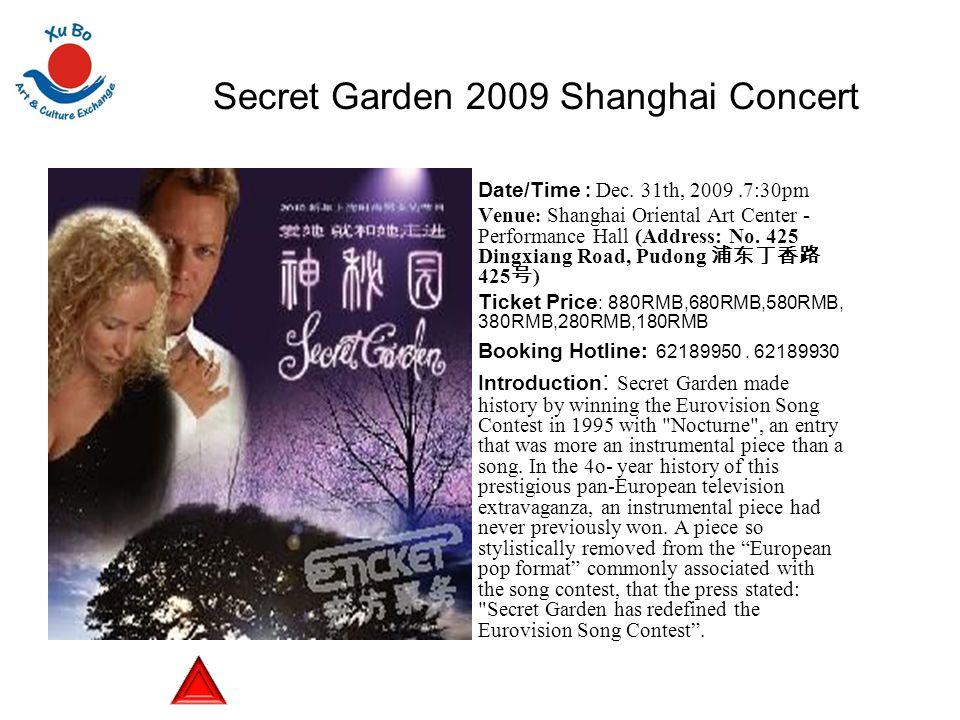 Secret Garden 2009 Shanghai Concert Date/Time : Dec.