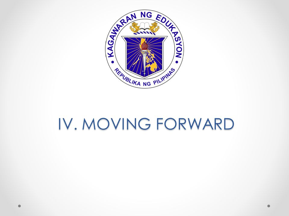IV. MOVING FORWARD