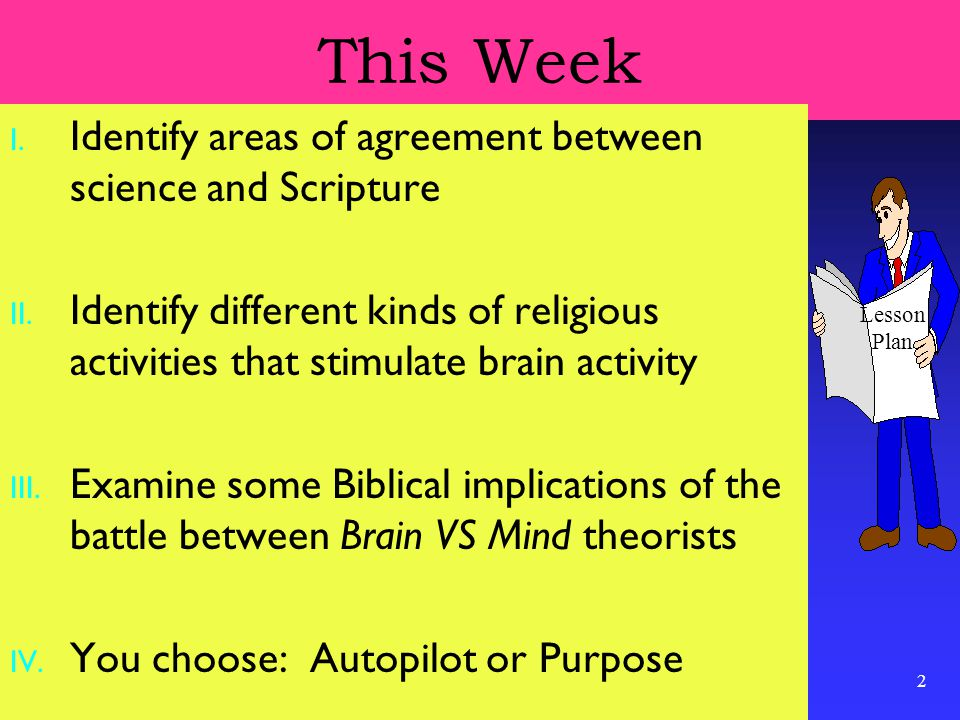 2 This Week I.Identify areas of agreement between science and Scripture II.