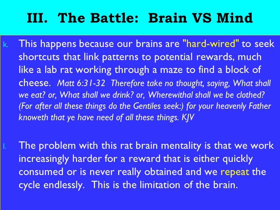 24 III. The Battle: Brain VS Mind k. This happens because our brains are