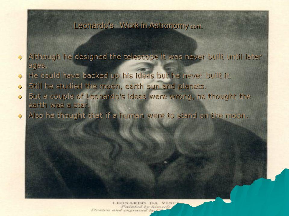 Leonardo s Work in Astronomy cont.
