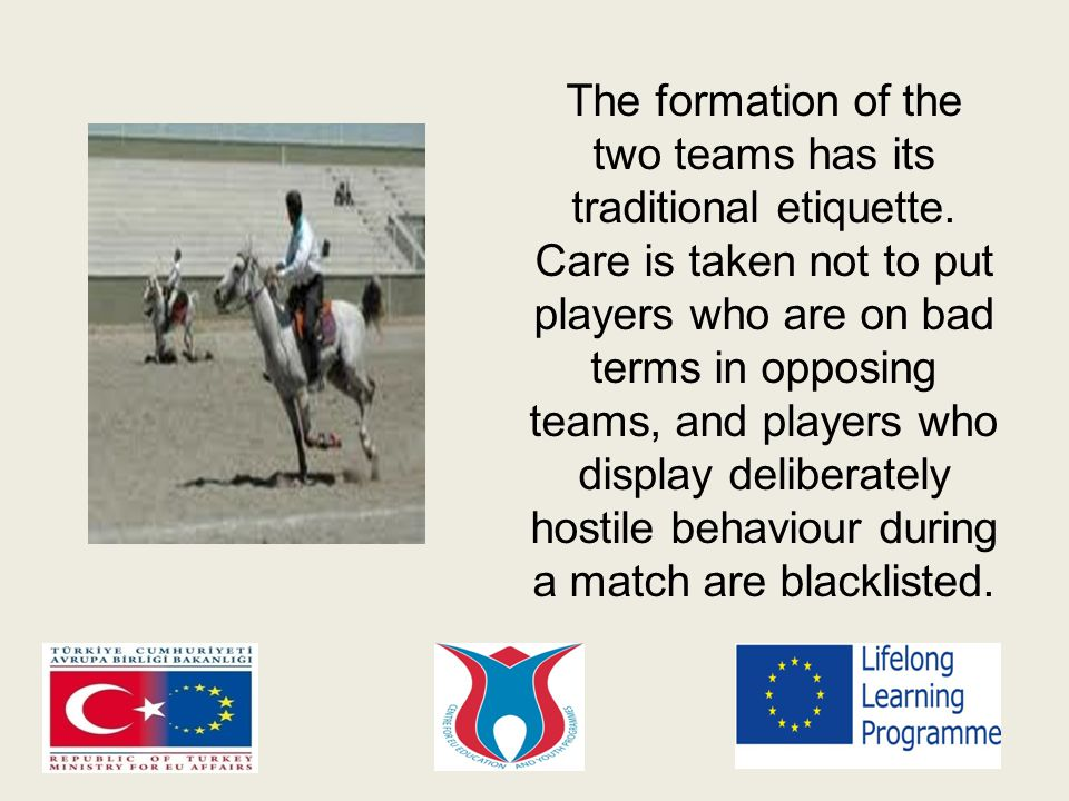 The formation of the two teams has its traditional etiquette.