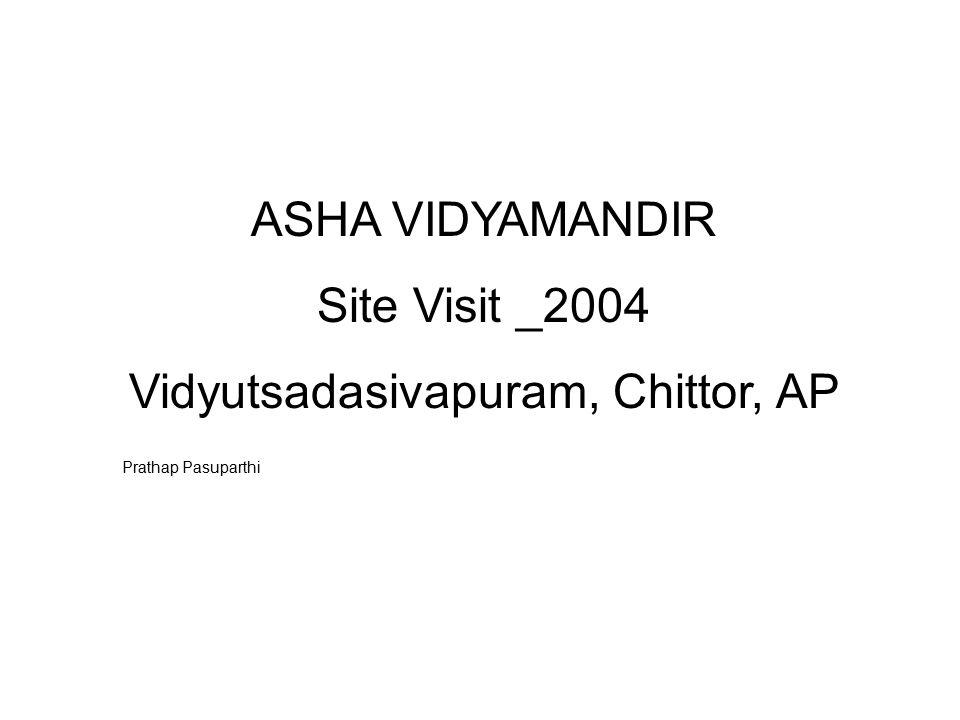 ASHA VIDYAMANDIR Site Visit _2004 Vidyutsadasivapuram, Chittor, AP Prathap Pasuparthi