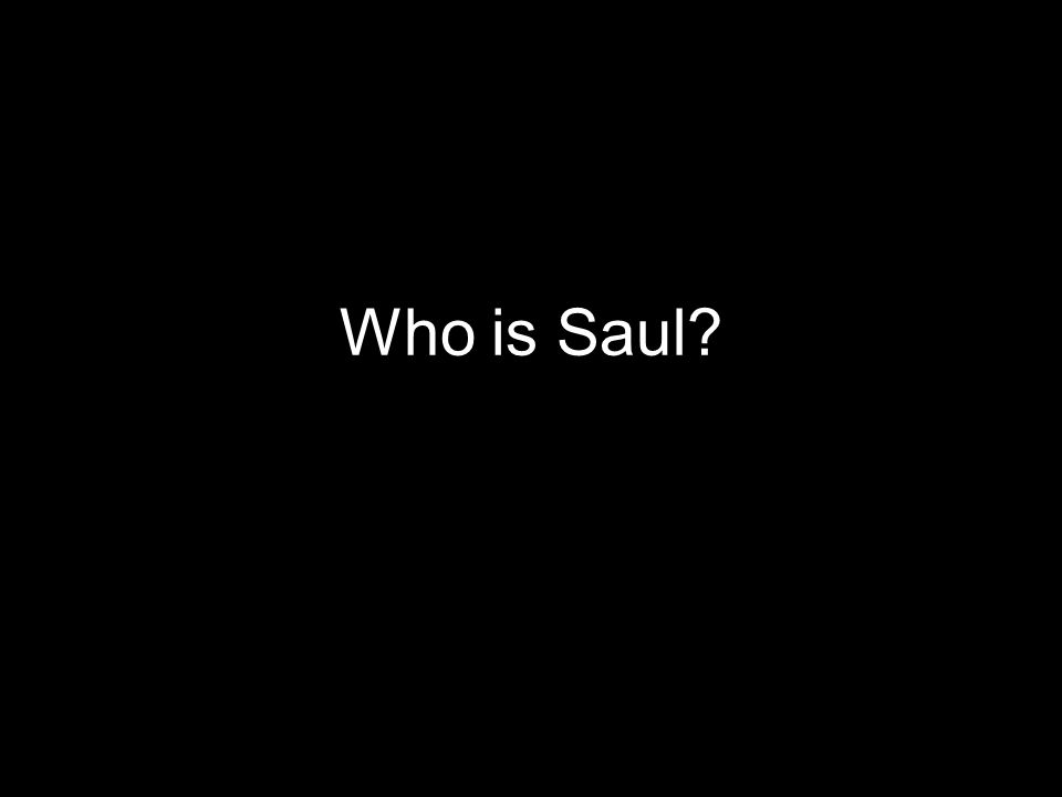 Who is Saul