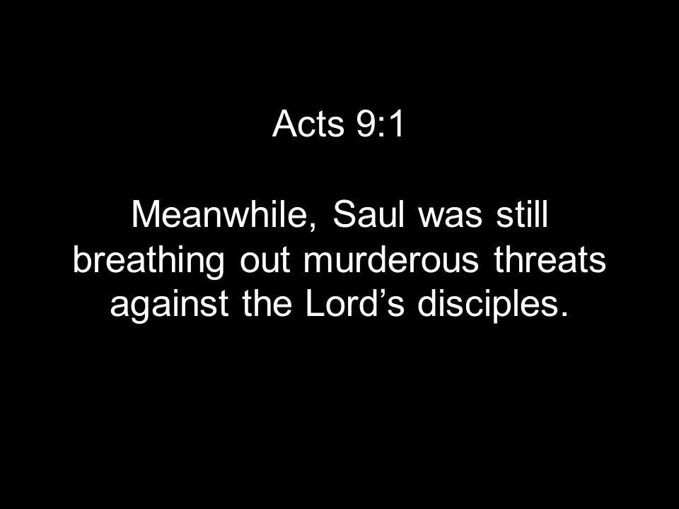 15 The Lord said to Ananias, Go.