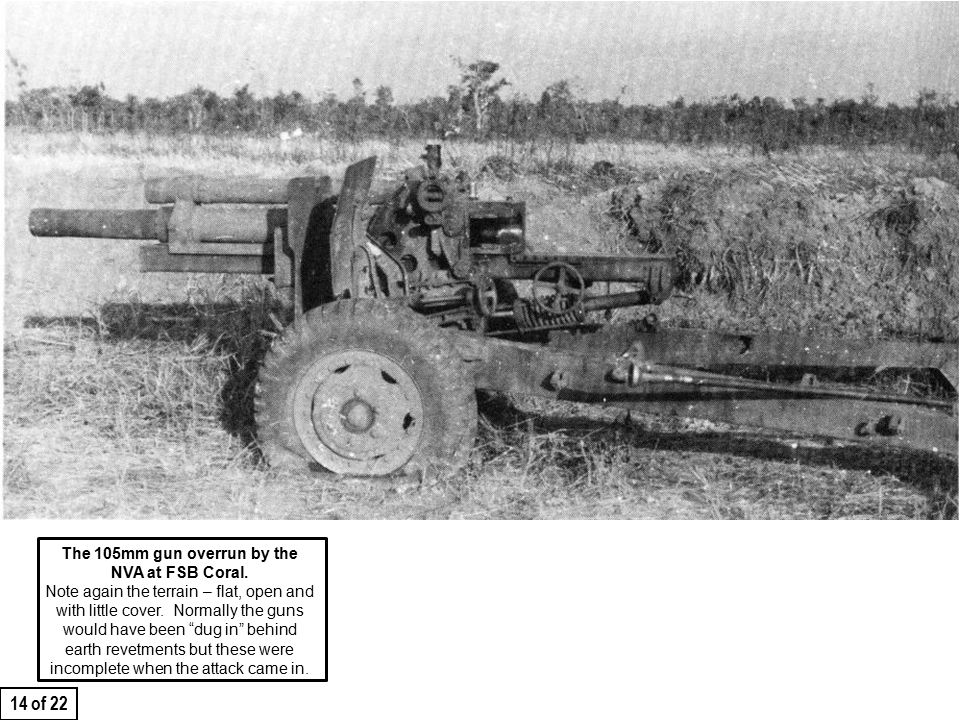 THIS SLIDE AND PRESENTATION WAS PREPARED BY DAVE SABBEN WHO RETAINS COPYRIGHT © ON CREATIVE CONTENT The 105mm gun overrun by the NVA at FSB Coral.