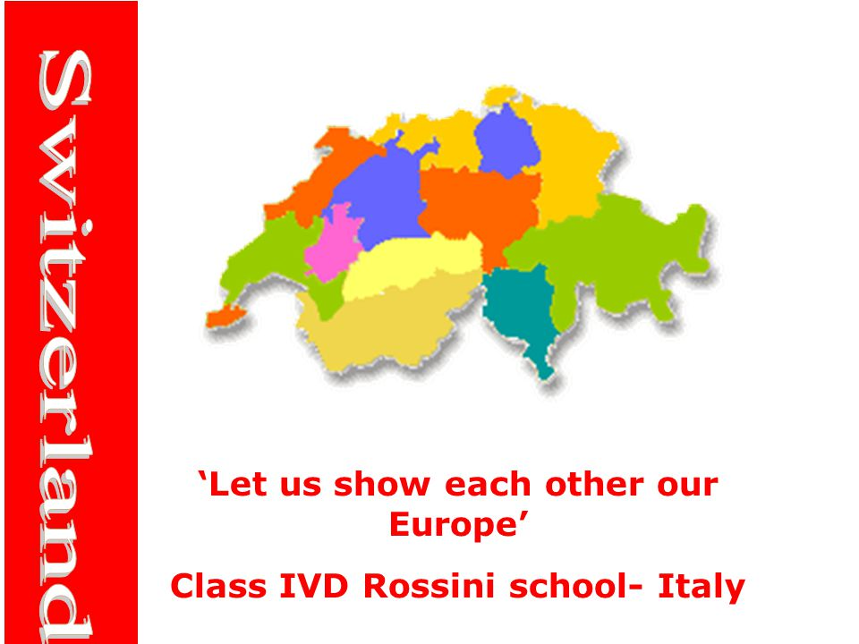 'Let us show each other our Europe' Class IVD Rossini school- Italy