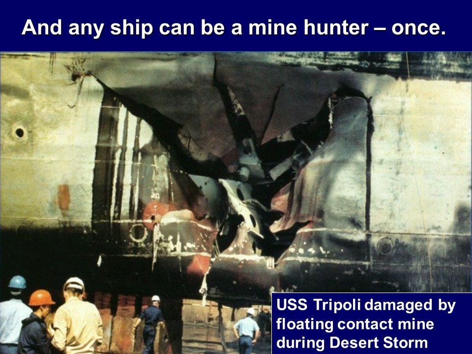 And any ship can be a mine hunter – once.