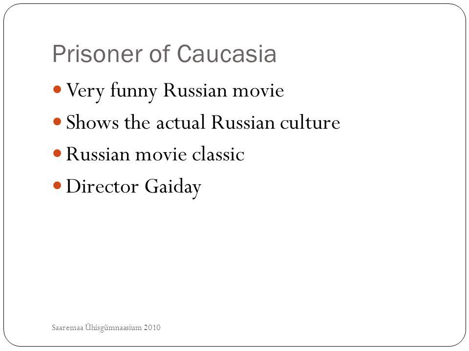 Prisoner of Caucasia Saaremaa Ühisgümnaasium 2010 Very funny Russian movie Shows the actual Russian culture Russian movie classic Director Gaiday