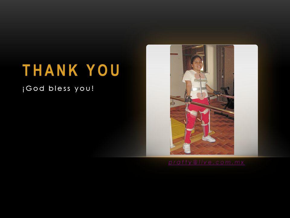 THANK YOU ¡God bless you! pratty@live.com.mx