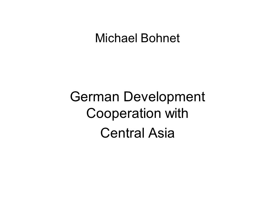 Michael Bohnet German Development Cooperation with Central Asia
