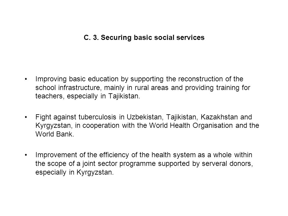 C. 3. Securing basic social services Improving basic education by supporting the reconstruction of the school infrastructure, mainly in rural areas an