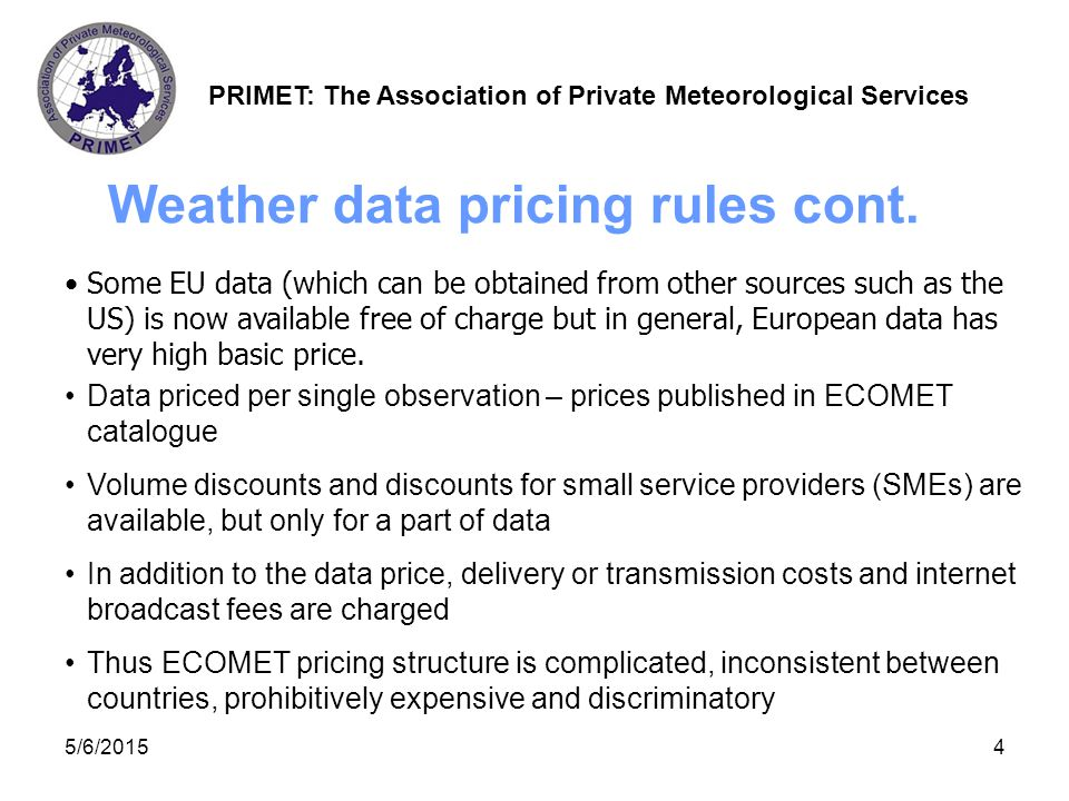 PRIMET: The Association of Private Meteorological Services 5/6/20154 Weather data pricing rules cont.