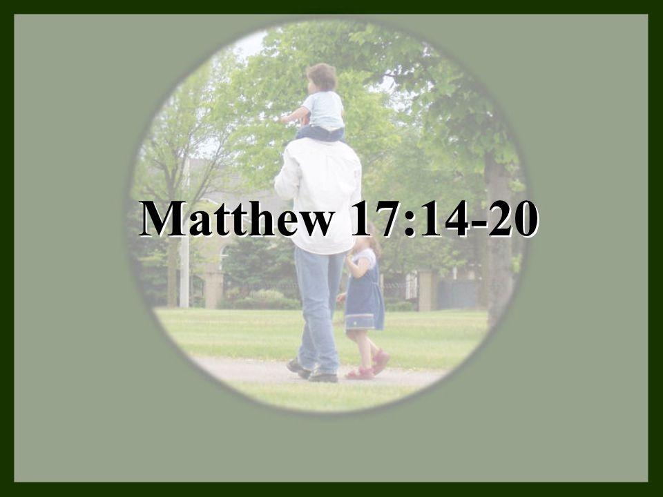 Matthew 17:14-20