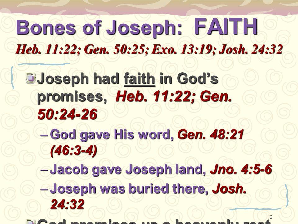 3 Bones of Joseph: Patient Genesis 50:25 Endurance God will surely visit you, Gen.
