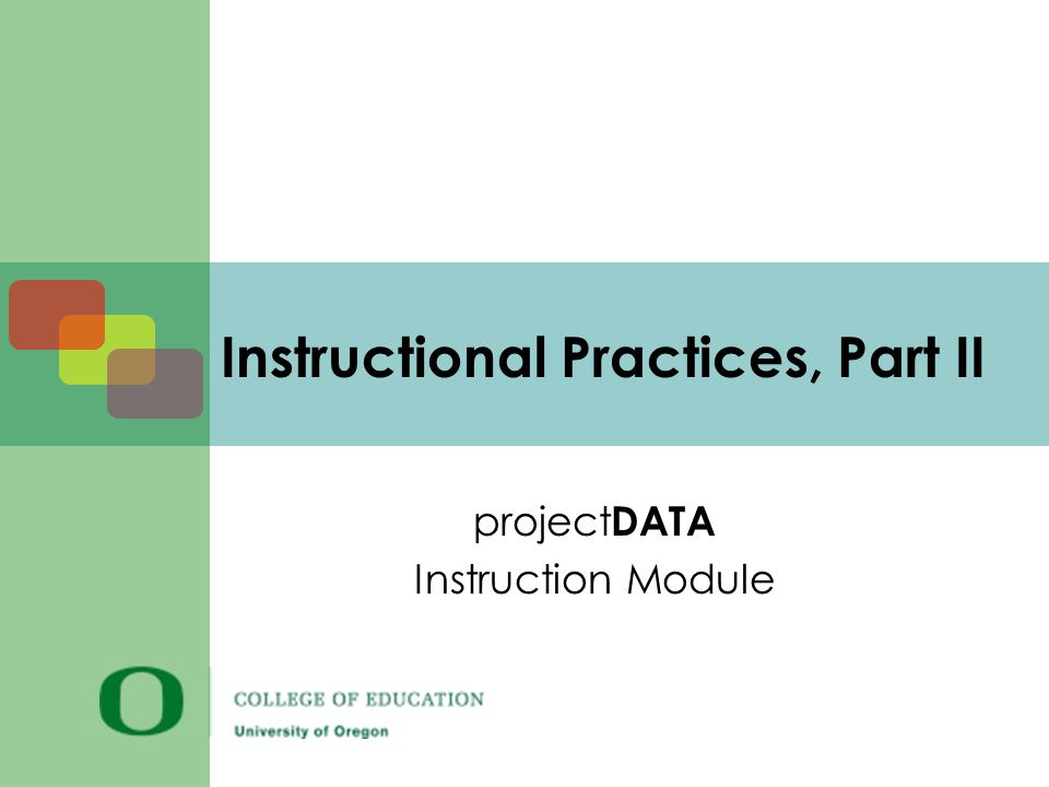 Instructional Practices, Part II project DATA Instruction Module