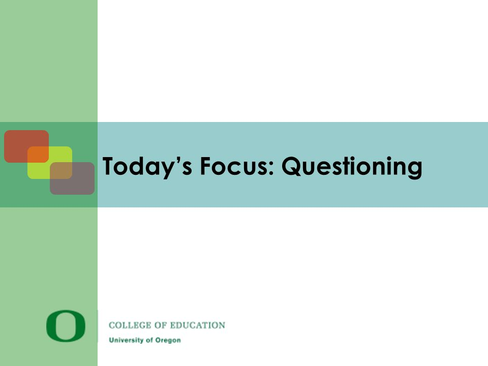 Today's Focus: Questioning