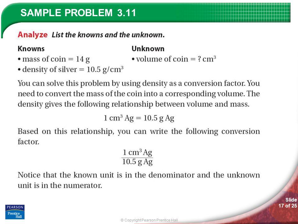 © Copyright Pearson Prentice Hall SAMPLE PROBLEM Slide 17 of 25 3.11