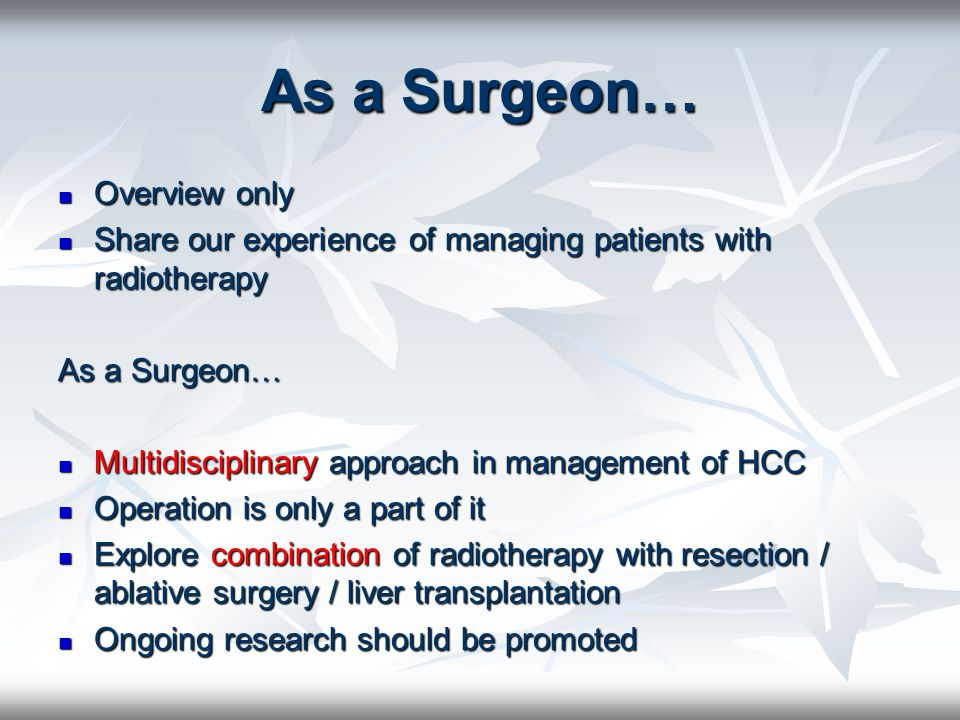 As a Surgeon… Overview only Overview only Share our experience of managing patients with radiotherapy Share our experience of managing patients with r