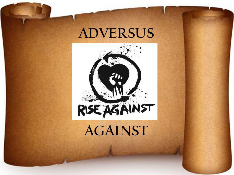 ADVERSUS AGAINST