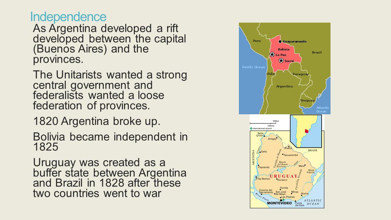 Independence 1829 Juan Manuel de Rosas came to power.